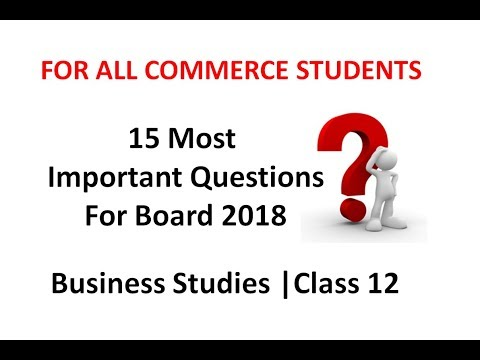 Important questions of Business Studies class 12 | CBSE Board 2018 | BST Board Exam | QuickScore