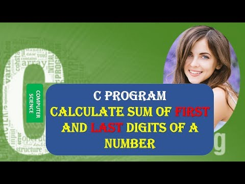 C PROGRAM TO CALCULATE SUM OF FIRST AND LAST DIGITS OF A NUMBER