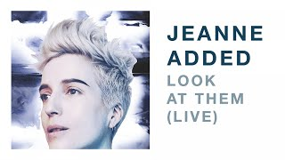 Jeanne Added - Look At Them LIVE (Audio)