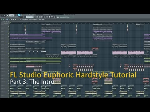 FL Studio Tutorial: How To Make Euphoric Hardstyle: The Intro