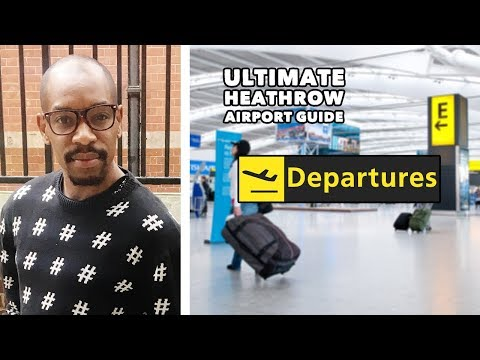 London Heathrow Airport Ultimate Guide - DEPARTURES
