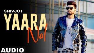 Yaaran Naal (Full Audio) | Shivjot | Rii | Simar Kaur | Latest Punjabi Songs 2019 | Speed Records