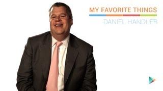 Daniel Handler: My Favorite Things