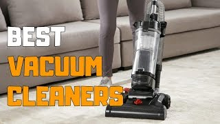 Best Vacuum Cleaners In 2020 Top 6 Vacuum Cleaner Picks