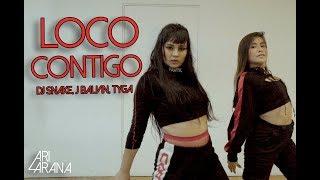 Loco Contigo - DJ Snake, J Balvin, Tyga | Ari Arana Choreography | @ariaranacr