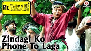 Zindagi Ko Phone To Laga | Mr. Kabaadi | Annu Kapoor | Sukhwinder Singh | Vishal