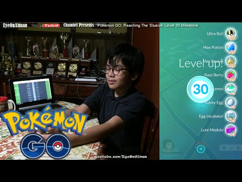 Level 30 Pokémon GO: Yay! Finally Crossing That 'Elusive' Milestone 'Live' On Video By Master Aiman