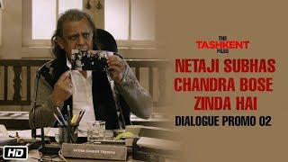 Netaji Subhas Chandra Bose Zinda Hai | Dialogue Promo 2 | Tashkent Files | 12th April