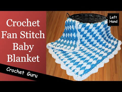 Crochet Baby Blanket - Fan Stitch Pattern - (Left Hand) Tutorial