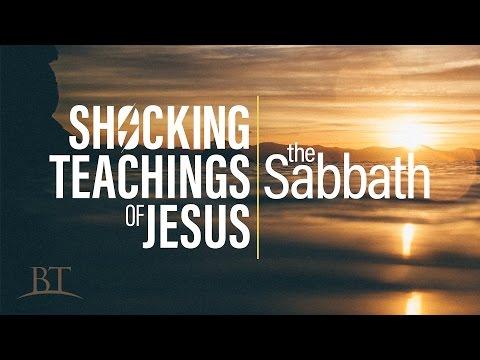 Beyond Today -- Shocking Teachings of Jesus: The Sabbath