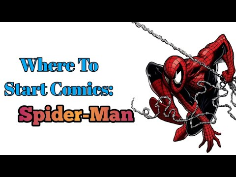 Where To Start Comics: Spider-man