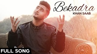 Khan Saab -  Bekadra | Latest Punjabi Songs 2016 | Fresh Media Records
