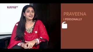 I Personally - Praveena - Part 2 - Kappa TV