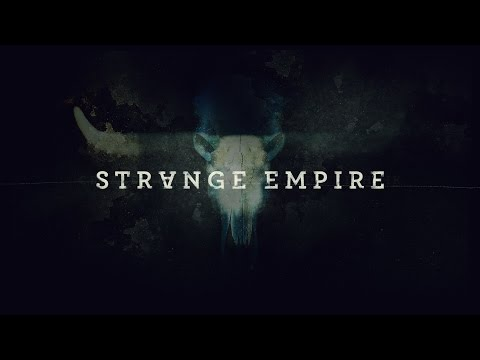 Strange Empire Opening Titles (1 Minute)