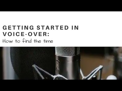 Getting Started in Voice-Over: How To Find the Time