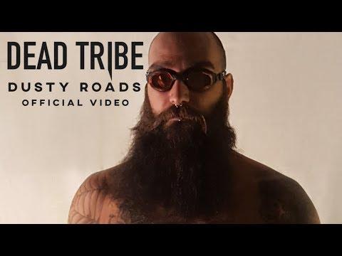 Dead Tribe - Dusty Roads [Official Video]
