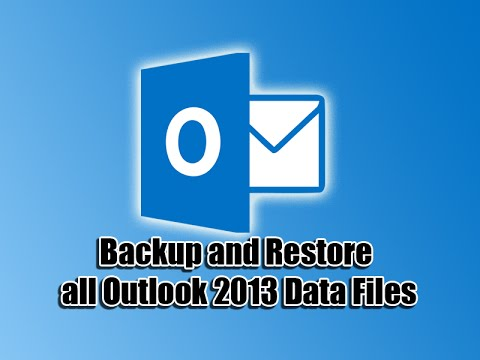 Backup and Restore all Outlook 2013 Data Files