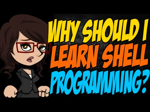 Why Should I Learn Shell Programming?