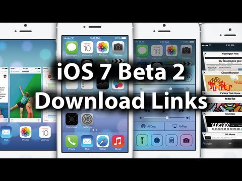 iOS 7 Beta 2 Download Links For iPhone 5/4S/4 iPod Touch 5G iPad 2/3/4/mini