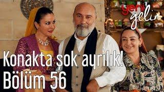 Download Yeni Gelin 56. Bölüm - Konakta Şok Ayrılık! Video