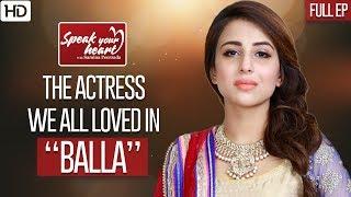 Ushna Shah On Playing Balaa | Speak Your Heart With Samina Peerzada