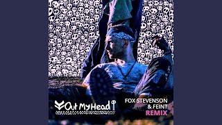 Out My Head (Fox Stevenson and Feint Remix)
