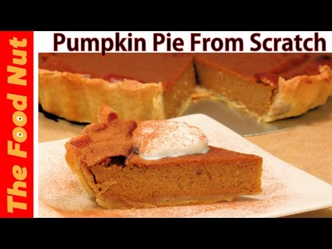 Homemade Pumpkin Pie From Scratch Recipe - How To Make Pumpkin Pie Crust & Filling | The Food Nut