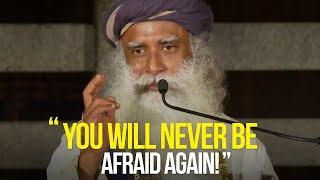 How To OVERCOME Fear | Sadhguru | A MUST WATCH!