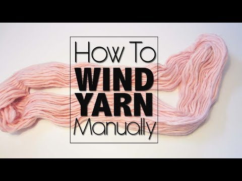 HOW TO WIND YARN MANUALLY