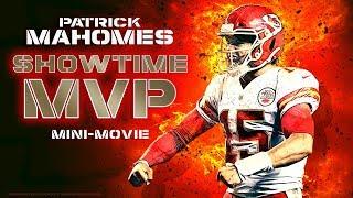 Patrick Mahomes: Showtime MVP Mini-Movie