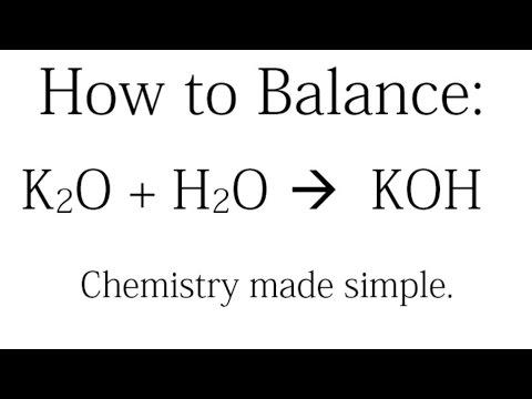 How to Balance: K2O + H2O= KOH