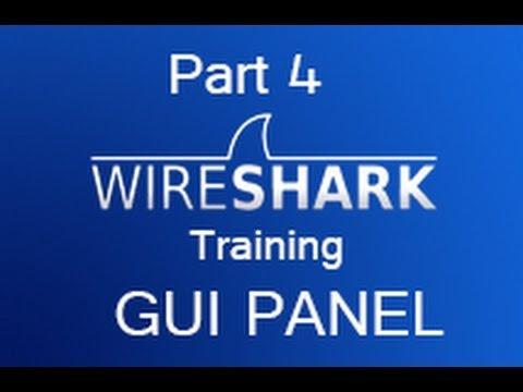 Wireshark Training - Part 4 Intro To GUI Panel