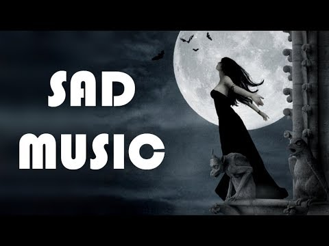 SAD MUSIC - BEAUTIFUL EMOTIONAL MUSIC - SAD EPIC MUSIC
