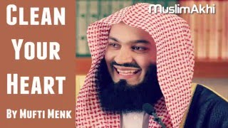 Clean Your Heart - Mufti Menk | 28 April 2016 |