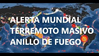 Alerta Mundial!! Urgente Terremoto Masivo Anillo de Fuego