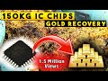 ♻150 kg IC Chips Recycling | how to gold recover from ic chips | gold recovery