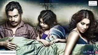 Aatma - Indian Hindi Horror Movie | Bipasha Basu, Nawazuddin Siddiqui