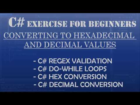 C# How to Program: Using Regex and Converting Hexadecimal and Decimal values