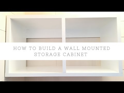 How to Build a Wall Mounted Storage Cabinet