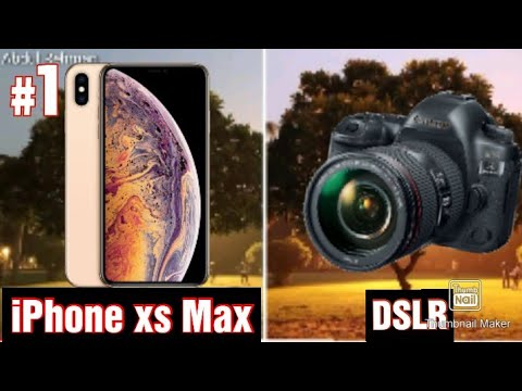 iPhone Xs Max Vs DSLR camera Test – Side by Side Comparison