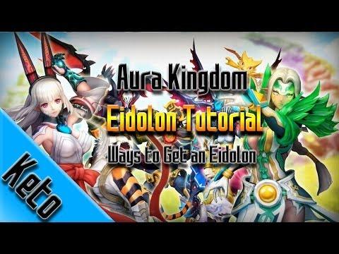 Aura Kingdom - Ways to Get an Eidolon (Lv.0-55)