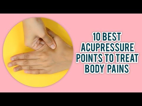 10 Best Acupressure Points to Treat Body Pains