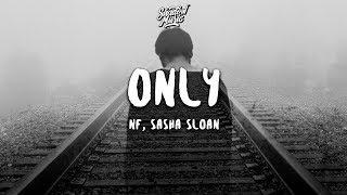 NF, Sasha Sloan - Only (Lyrics)