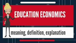 What is EDUCATION ECONOMICS? What does EDUCATION ECONOMICS mean? EDUCATION ECONOMICS meaning