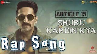 Shuru karein kya | Article 15 |Ayushmann Khurrana,Slow Cheetah, Dee MC, Kaam Bhaari,  Spitfire