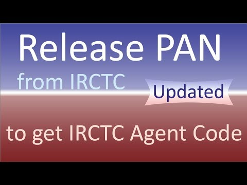 Release PAN from IRCTC to get agent code - Updated