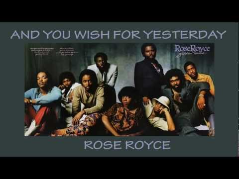 Rose Royce - 1980 - And You Wish For Yesterday