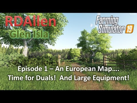 Duals and Large Equipment in Europe?! - E1 Glen Isla Farming Simulator 19