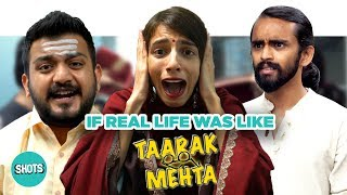 ScoopWhoop Shots : If Real Life Was Like Taarak Mehta