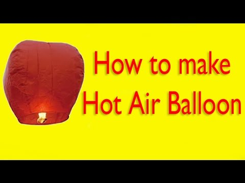 How to make  Hot Air Balloon (Fanush) At Home